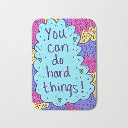 You can do hard things! Bath Mat