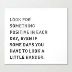 Look For Something Positive Canvas Print