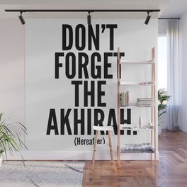 Don't Forget The Akhirah. (Hereafter) Wall Mural