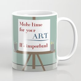 Make Time For Art Coffee Mug