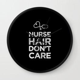 Nurse Hair Don't Care   RN Nursing Gift Wall Clock