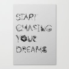 Start Chasing Your Dreams Canvas Print