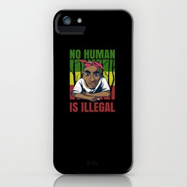 No One Is Illegal Black Lives Matter iPhone Case