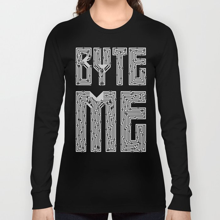 Byte Me Long Sleeve T-shirt