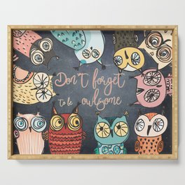 Don´t forget to be owlsome - Animal Owl Owls Fun illustration Serving Tray