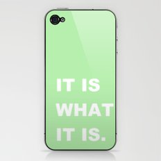 It Is What It Is iPhone & iPod Skin