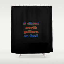 "Funny ""Closed Mouth"" Joke Shower Curtain"