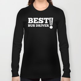 Best Bus Driver Ever Long Sleeve T-shirt