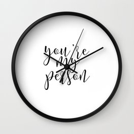Anniversary Art You Are My Person Christmas Gift Love Quote Typography Print Grey's Anatomy Quote Wall Clock