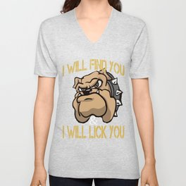 I Will Find You I will Lick You Unisex V-Neck