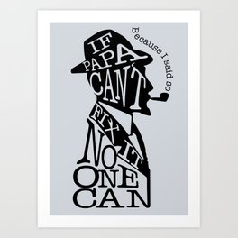 Father knows best Art Print