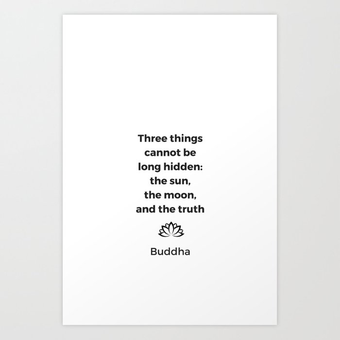 The Sun The Moon And The Truth Buddhist Quote Art Print By Myrainbowlove Society6