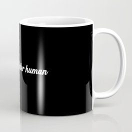 Let's be a better human Coffee Mug