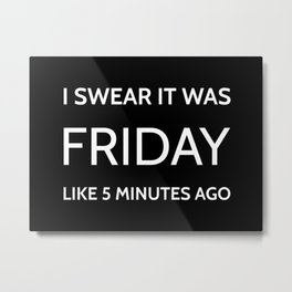 The Friday Quote Metal Print