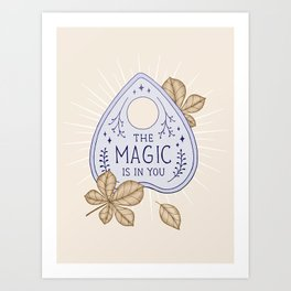 The Magic is in You Art Print