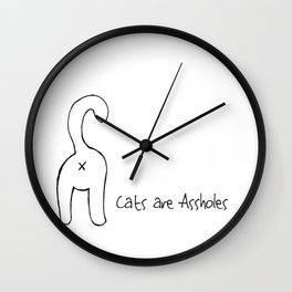 Cats are Assholes Wall Clock