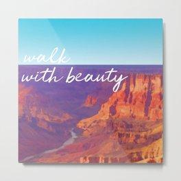 Walk With Beauty Metal Print