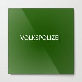 VOLKSPOLIZEI Metal Print