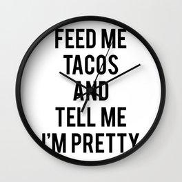 Feed me tacos and tel Wall Clock