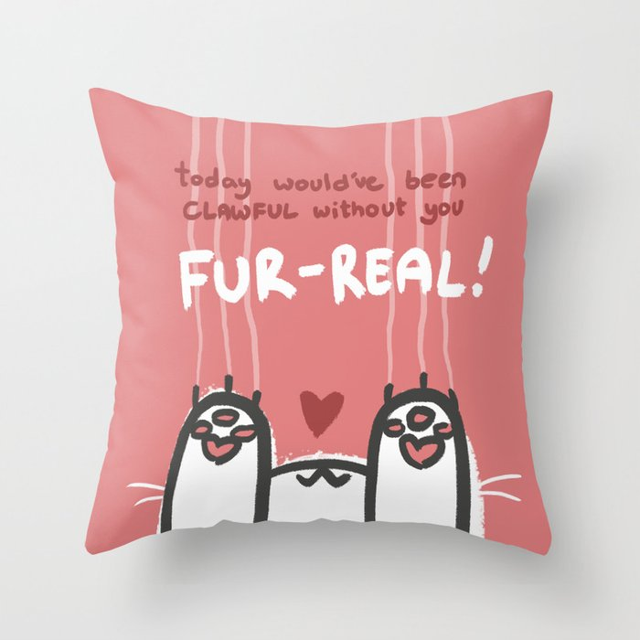 Clawful Without You Throw Pillow