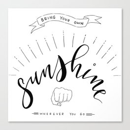 Bring Your Own Sunshine Wherever You Go Canvas Print