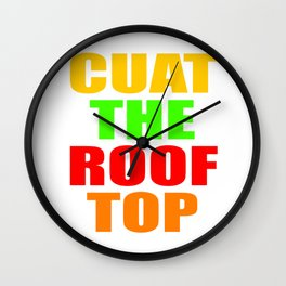 CUAT THE ROOFTOP Wall Clock