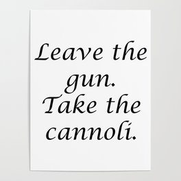 Leave the gun. Take the cannoli. Poster