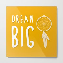 Dream Big Yellow Print Decor Metal Print