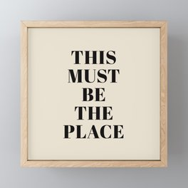 This Must Be The Place Framed Mini Art Print