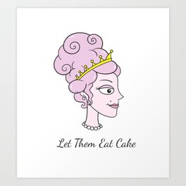 Let Them Eat Cake (without border) by Blissikins Art Print