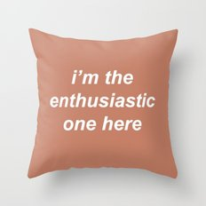 I'm The Enthusiastic One Here Beige Quote Throw Pillow