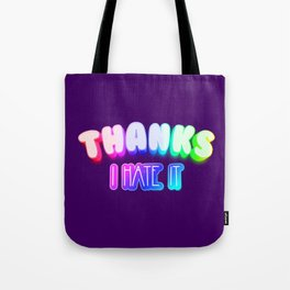 Thanks I hate it Tote Bag