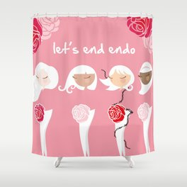 Let's End Endo Shower Curtain