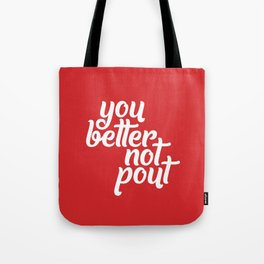 Better Not Pout Tote Bag