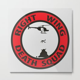 Right Wing Death Squad 4 Metal Print