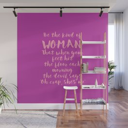 Be The Kind Of Woman That... - Fuchsia Pink Wall Mural