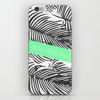 good vibes only iPhone & iPod Skins featuring Good Vibes Only by Jenna Davis Designs