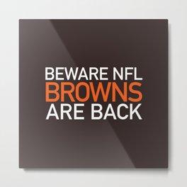 Browns Are Back Metal Print