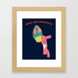Bras Are Expensive Framed Art Print