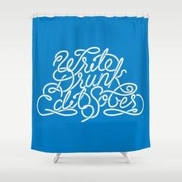 Write Drunk Edit Sober Shower Curtain