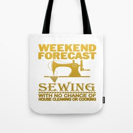 WEEKEND FORECAST SEWING Tote Bag