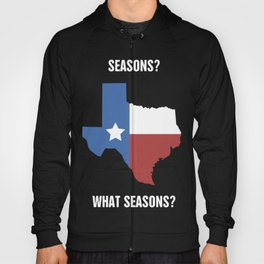 Funny Texas Seasons Design Hoody