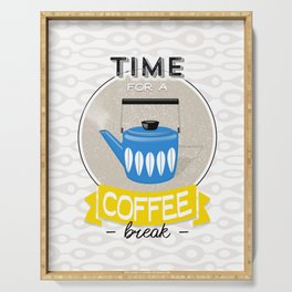 Coffee Art - Time For A Coffee Break Quote Serving Tray