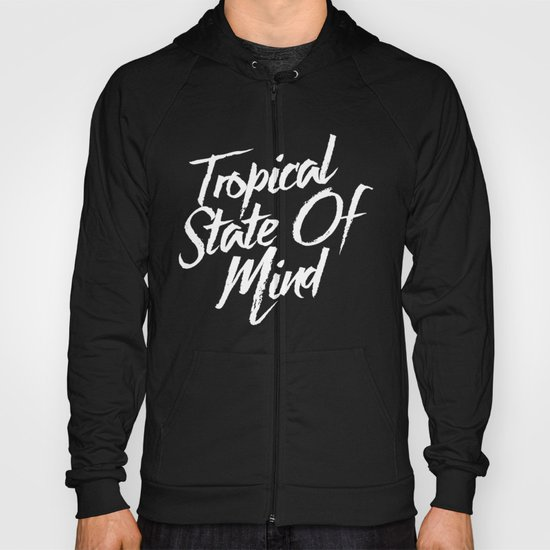Tropical State Of Mind Hoody