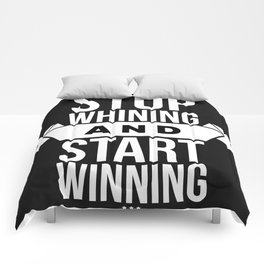 Stop whining and start winning Comforters