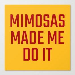 Mimosas Made Me Do It (Yellow & Crimson) Canvas Print