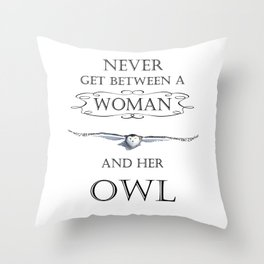 Never get between a woman and her owl Throw Pillow