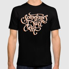 Sometimes I Just Can't Black MEDIUM Mens Fitted Tee