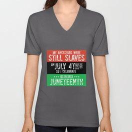 Juneteenth Still Slavery Black African American Flag Pride graphic Unisex V-Neck