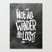 not all who wander are lost Canvas Prints featuring Not all who wander are lost! by  Steve Wade ( Swade)